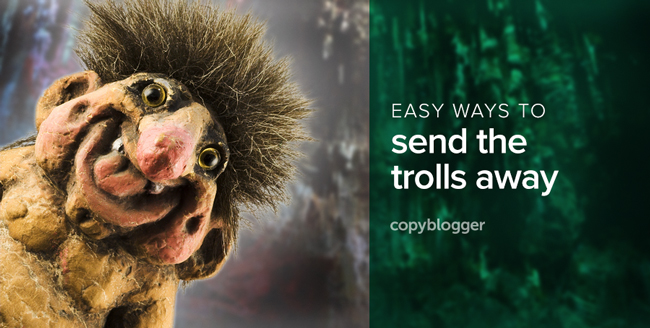 easy ways to send the trolls away